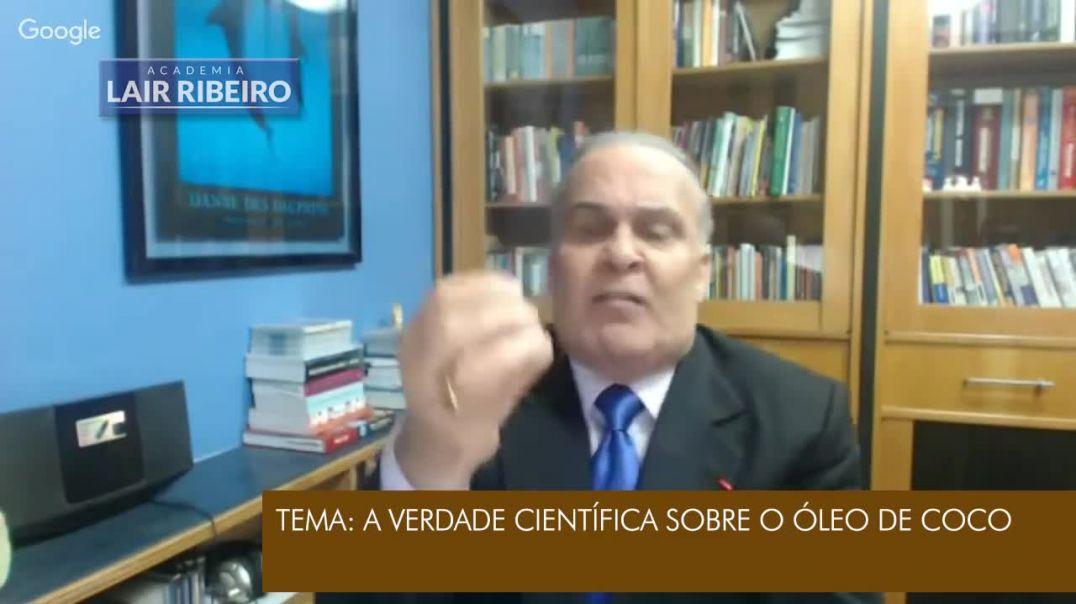 A Verdade Científica do óleo de Coco com Dr. Lair Ribeiro Oficial