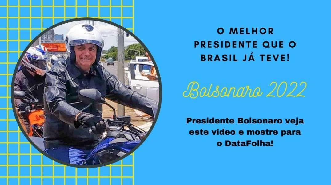 Presidente Bolsonaro veja este video e mostre para o DataFolha!
