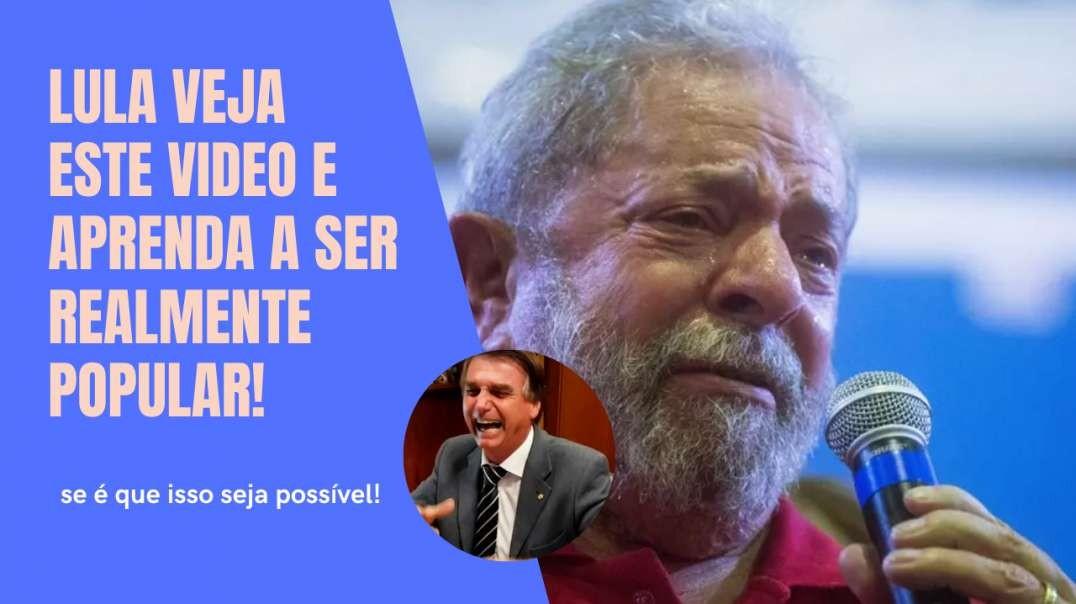 Lula veja este video e aprenda a ser realmente popular