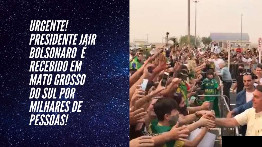 No Mato Grosso do Sul Bolsonaro é recebido por MULTIDÃO